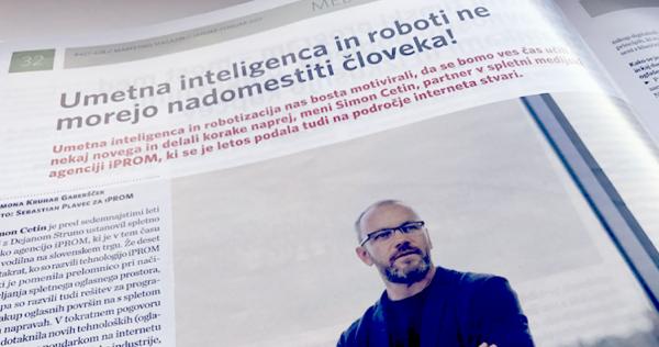 Simon Cetin za Marketing magazin o pomenu motivacije posameznika za uspeh podjetja, trženju v dobi interneta stvari, vplivu digitalne preobrazbe na družbo in usmeritvah iPROM-a v prihodnje - Simon Cetin