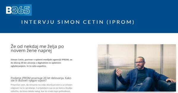 Simon Cetin za B365: Operacije za Inovativnejše veščine trženja – Intervjuji uspešnih podjetnikov - iPROM - Mnenja strokovnjakov - Simon Cetin