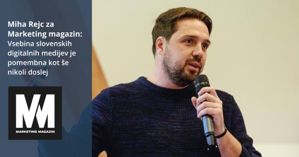 Miha Rejc za Marketing magazin: Vsebina slovenskih digitalnih medijev je pomembna kot še nikoli doslej - iPROM Novice