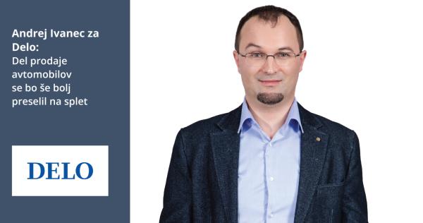 Andrej Ivanec za Delo: Del prodaje avtomobilov se bo še bolj preselil na splet - iPROM - Novice