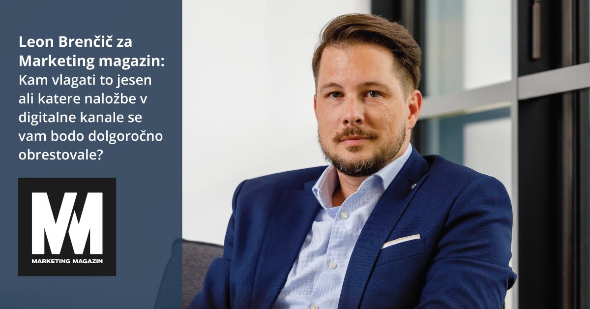 Leon Brenčič za Marketing magazin: Kam vlagati to jesen ali katere naložbe v digitalne kanale se vam bodo dolgoročno obrestovale - iPROM - Novice