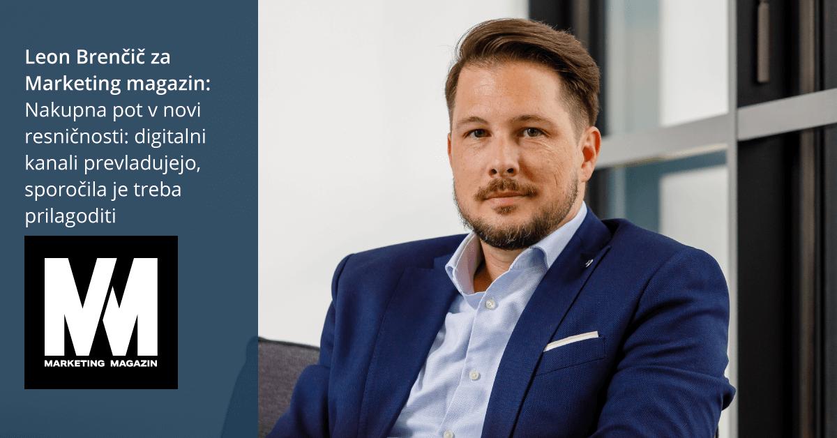 Leon Brenčič za Marketing magazin: Nakupna pot v novi resničnosti: digitalni kanali prevladujejo, sporočila je treba prilagoditi posameznim ciljnim skupinam in aktualnim potrebam - iPROM - Mnenja strokovnjakov - Leon Brenčič
