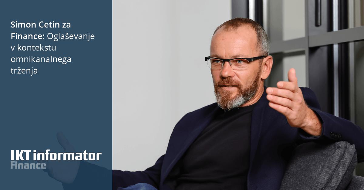 Simon Cetin za Finance: Oglaševanje v kontekstu omnikanalnega trženja - iPROM - Mnenja strokovnjakov - Simon Cetin