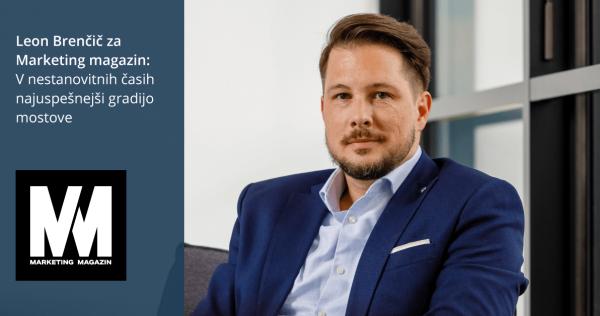 Leon Brenčič za Marketing magazin: Nestanovitni časi zahtevajo večjo odzivnost in prilagodljivost - iPROM - Mnenja strokovnjakov - Leon Brenčič