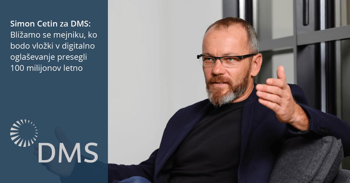 Simon Cetin za DMS: Naložbe v digitalno oglaševanje bodo kmalu presegle 100 milijonov letno - iPROM - Mnenja strokovnjakov - Simon Cetin