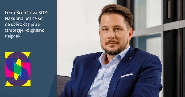 Leon Brenčič za SOZ: Nakupna pot se seli na splet: čas je za strategije »digitalno najprej« - iPROM Novice